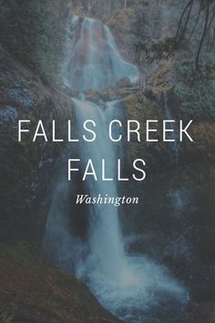 FALLS CREEK FALLS Washington In the mountains of south central Washington State is Falls Creek Falls. Despite its unimaginative name, it's absolutely breathtaking and one of the prettiest waterfalls in a region full of great ones. Enjoy some film, DSLR, and