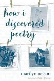 Starred review of Marilyn Nelson and Hadley Hooper's How I Discovered Poetry by Elissa Gershowitz, January/February 2014 Horn Book Magazine