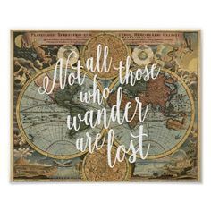 "Not All Those Who Wander Are Lost Quote Print""Not all those who wander are lost."" Set against a vintage map of the ancient world, this fun print is perfect for any fan of fantasy, travel or adventure. Quote Posters, Quote Prints, Fun Prints, Poster Prints, Art Posters, Affirmations, John Muir Quotes, Into The Woods Quotes, Lost Quotes"
