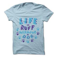 Life Is Ruff Tee