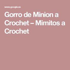 Gorro de Minion a Crochet – Mimitos a Crochet
