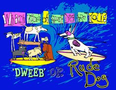 """""""Which kind of surf dog are you?   Dweeb or RUDE DOG"""".  A tee shirt design featuring the 7 dweebs which shamelessly follow Rude Dog because they want to be one. Spade Tattoo, Dog Pounds, Tee Shirt Designs, Skate Park, Doggies, Surfing, Snoopy, Kitty, Animation"""