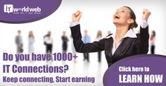 Do you have 1000+ #IT #Connections?  Keep Connecting, Start #Earning  Join us today www.itworldweb.com/#a_aid=Webfries&a_bid=21cd22aa