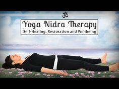 Yoga Nidra Therapy: Self-Healing, Restoration and Wellbeing - YouTube Guided Meditation For Sleep, Yoga Nidra Meditation, Self Healing, Restoration, How To Become, Therapy, Health, Youtube, Health Care