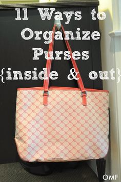 purse organizing! definitely need to do this too 11 Ways to Organize Purses {Inside and Out} | OrganizingMadeFun.com