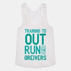Training To Out Run The Grievers
