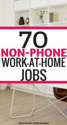 Looking for non-phone work-at-home jobs that allow having pets and background noise? Here's a list of 70 non-phone work from home jobs that you can start today and make money online.
