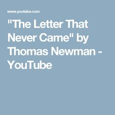 """""""The Letter That Never Came"""" by Thomas Newman - YouTube"""