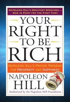 Your Right to Be Rich by Napoleon Hill, Click to Start Reading eBook, Dr. Napoleon Hill's landmark book Think and Grow Rich does not restrict the concept of riches to such