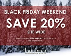 BLACK FRIDAY WEEKEND SAVE 20% site wide with code BLACKFRIDAY13 #bambeco #blackfriday #sustainable #recycled