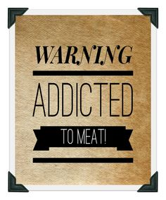 Printable Warning Addicted to Meat Sign, Printable sign, Funny Quotes, Funny Signs, I love meat, Instant Download, Typography, Downloadable by InstantDigitalArt on Etsy