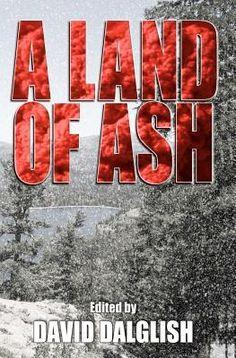 A Land of Ash edited by David Dalglish