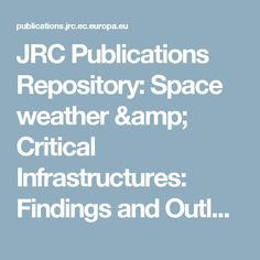 JRC Publications Repository: Space weather & Critical Infrastructures: Findings and Outlook