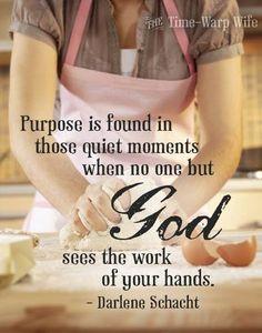 Purpose, even if no one appreciates or notices the invisible mom.