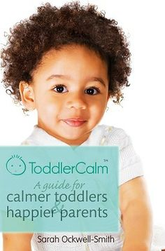 Toddler Calm - A guide for calmer toddlers & happier parents. ToddlerCalmTM offers a gentle approach to parenting that will help you to enjoy your toddler, to understand the limitations of sticker charts and time out, to have the confidence to ignore the experts and to parent your own child with empathy and trust.