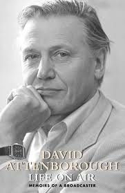 Life on Air - David Attenboroughs auto-bio.  Highly recommended