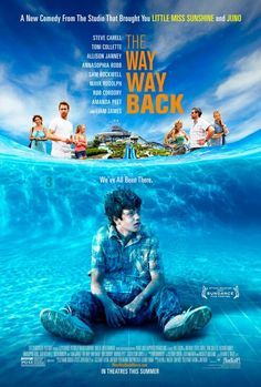"MUST SEE MOVIE:  ""The Way Way Back"" 2013.  Wonderfully cast:  Liam James (14-yr-old Duncan), Sam Rockwell (his friend that drives and operates a water park), Toni Collette (his mom), Steve Carrell (his mom's jerk boyfriend), AnnaSophia Robb (a  summer friend), River Alexander (a summer friend), Allison Janney, Amanda Peet, Maya Rudolph, Robb Corddry, Zoe Levin, Nat Faxon, & Jim Rash.  Written & Directed by Nat Faxon & Jim Rash."