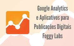 Google Analytics – Analise seus Aplicativos de Publicações Digitais