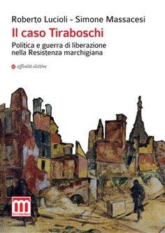 Prezzi e Sconti: Il #caso tiraboschi. politica e guerra di  ad Euro 15.30 in #Affinita elettive #Media libri storia generale