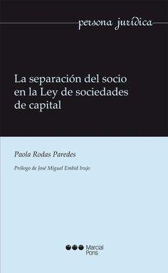 Rodas Paredes, Paola N. La separación del socio en la ley de sociedades de capital. Marcial Pons, 2013.