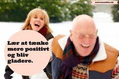 Lær at tænke positivt og bliv gladere.