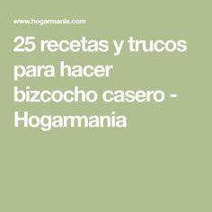 25 recetas y trucos para hacer bizcocho casero - Hogarmania