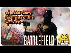 Battlefield 1 epic and funny moments of the week #8