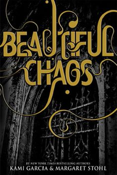 Beautiful Chaos by Kami Garcia and Margaret Stohl. Third book in the Castor Chronicles out October 18