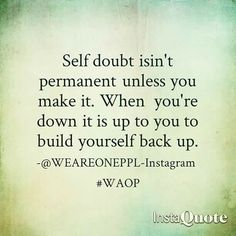 You are the captain of your ship. Steer it in the right direction.   #Self-doubt #Belief #Faith #Trust #Overcome #WAOP