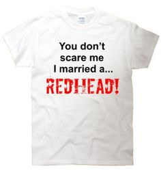 TeeShirtPalace You Dont Scare Me I Married a Redhead T-Shirt 2XL White
