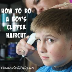How to Cut a Boy's Hair with Clippers - for the NON-hairdresser