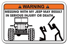 Funny Warning Decal Sticker JEEP Wrangler, This reminds me of some of my friends who live by this decal lol! Jeep Jk, Jeep Wrangler Yj, Jeep Rubicon, Jeep Truck, Jeep Stickers, Jeep Decals, Jeep Quotes, Funny Quotes, Jeep Sayings