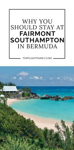 Visiting Bermuda with your family? Then stay at the Fairmont Southampton Bermuda. Here's why it's one of the top luxury resorts on the island.