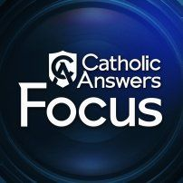 Catholic Answers is pleased to announce its new podcast, Catholic Answers Focus.