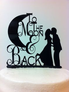 Silhouette To The Moon & Back  Bride Groom Kissing Acrylic Wedding Cake Topper