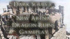 Dark Souls 3 - New Arena : Dragon Ruins Gameplay(SPOILERS!)