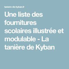 Une liste des fournitures scolaires illustrée et modulable - La tanière de Kyban