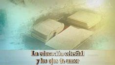 La educación celestial y los ojos de amor▶Dios Madre, Madre celestial