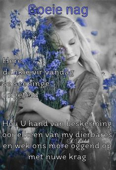 Afrikaanse Quotes, Goeie Nag, Goeie More, Special Quotes, Sleep Tight, Morning Quotes, Good Night, Beautiful Pictures, Prayers