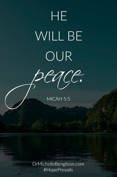 He will be our peace. Micah 5:5 Christian Inspirational Quote. Bible Verse. Scripture.