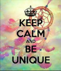 KEEP CALM AND BE UNIQUE. Another original poster design created with the Keep Calm-o-matic. Buy this design or create your own original Keep Calm design now. Frases Keep Calm, Keep Calm Quotes, Keep Calm Carry On, Stay Calm, Keep Calm And Love, Cute Quotes, Happy Quotes, Smart Quotes, Quotes Positive
