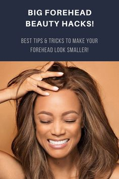 Big Forehead Beauty Hacks Best Tips Tricks To Make Your Forehead Look Smaller Big Forehead Hair For Big Foreheads Hair Big Forehead