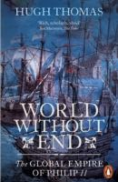Following Rivers of Gold and The Golden Age, World Without End is the conclusion of a magisterial three-volume history of the Spanish Empire June 2015