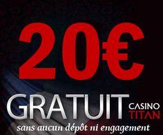 Casino Titan offre 20€ absolument gratuitement pour jouer sur leur casino en ligne.