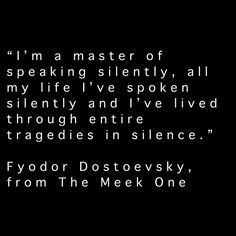 Fyodor Dostoevsky - The Meek One Poem Quotes, Wisdom Quotes, Words Quotes, Great Quotes, Wise Words, Life Quotes, Inspirational Quotes, Sayings, Dostoevsky Quotes