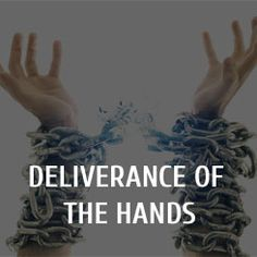 Deliverance of the Hands