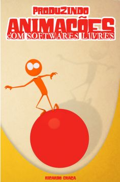 via Paula Ugalde - Produzindo Animações com Softwares Livres   Livraria Ricolandia.com