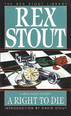 A Right to Die (Nero Wolfe #40) by Rex Stout