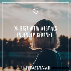 Du bist mein niemals endender Gedanke Visual Statements®️️ You are my never-ending thought. Sayings / Quotes / Quotes / Favorite People / Friendship / Relationship / Love / Family / Profound / Funny / Beautiful / Thinking Family Quotes, Love Quotes, Funny Quotes, Love Others, Love You, My Love, Relationships Love, Relationship Quotes, Quotation Marks