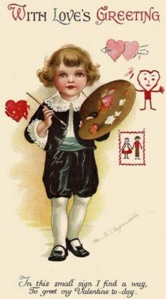 Vintage Valentine's Day-Artful Love Greetings In this small sign I find a way, to greet my Valentine to-day. Valentine Images, Vintage Valentine Cards, Vintage Greeting Cards, Valentine Day Cards, Vintage Postcards, Happy Valentines Day, Vintage Images, Valentine Cupid, Vintage Ephemera